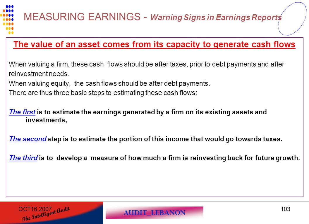 The value of an asset comes from its capacity to generate cash flows
