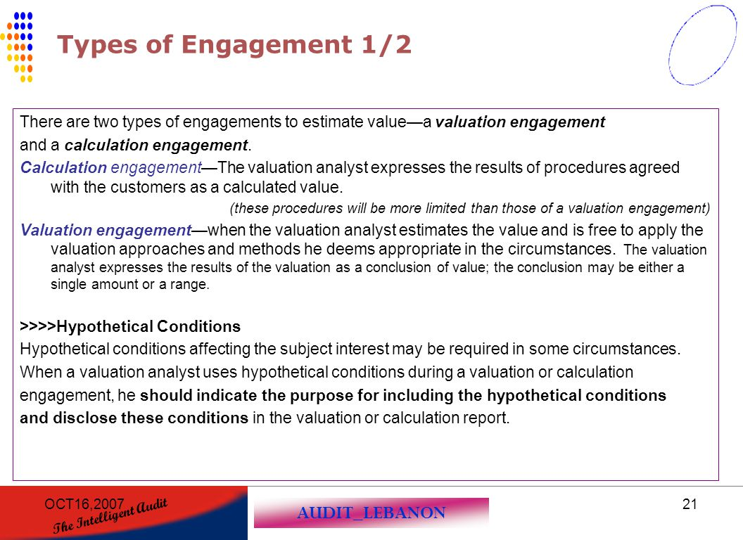 Types of Engagement 1/2 There are two types of engagements to estimate value—a valuation engagement.