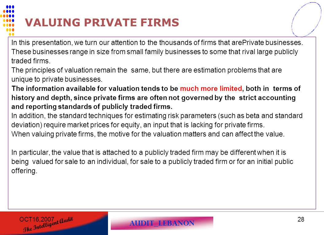 VALUING PRIVATE FIRMS In this presentation, we turn our attention to the thousands of firms that arePrivate businesses.