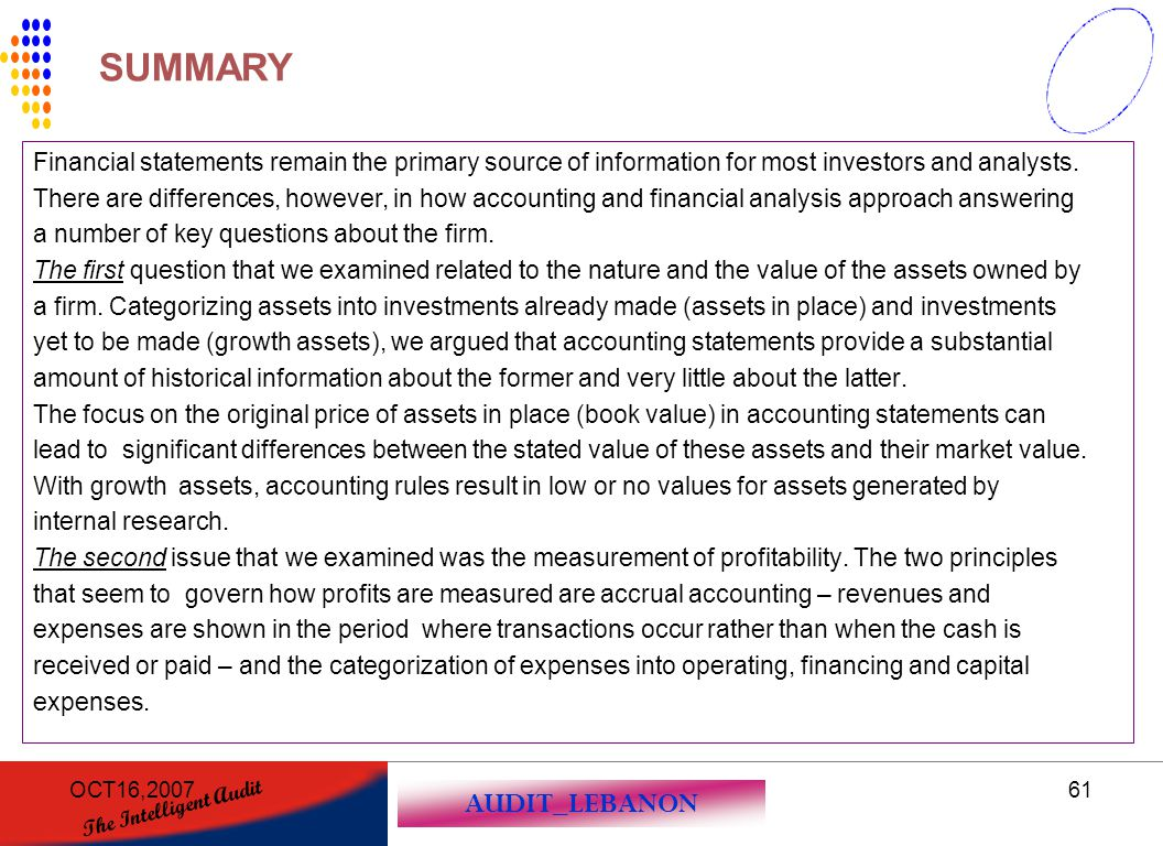 SUMMARY Financial statements remain the primary source of information for most investors and analysts.