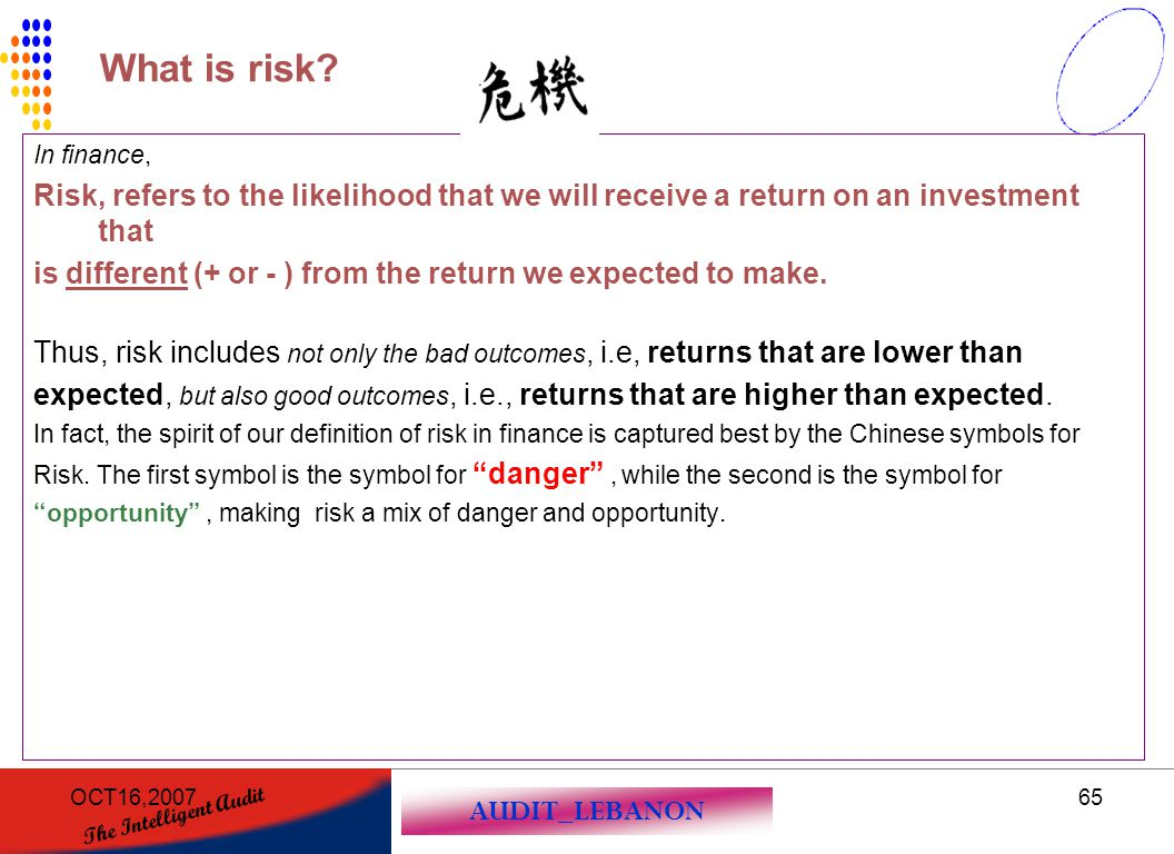 What is risk In finance, Risk, refers to the likelihood that we will receive a return on an investment that.