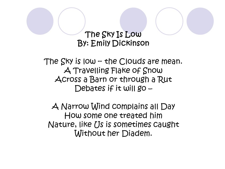 The Sky Is Low By: Emily Dickinson