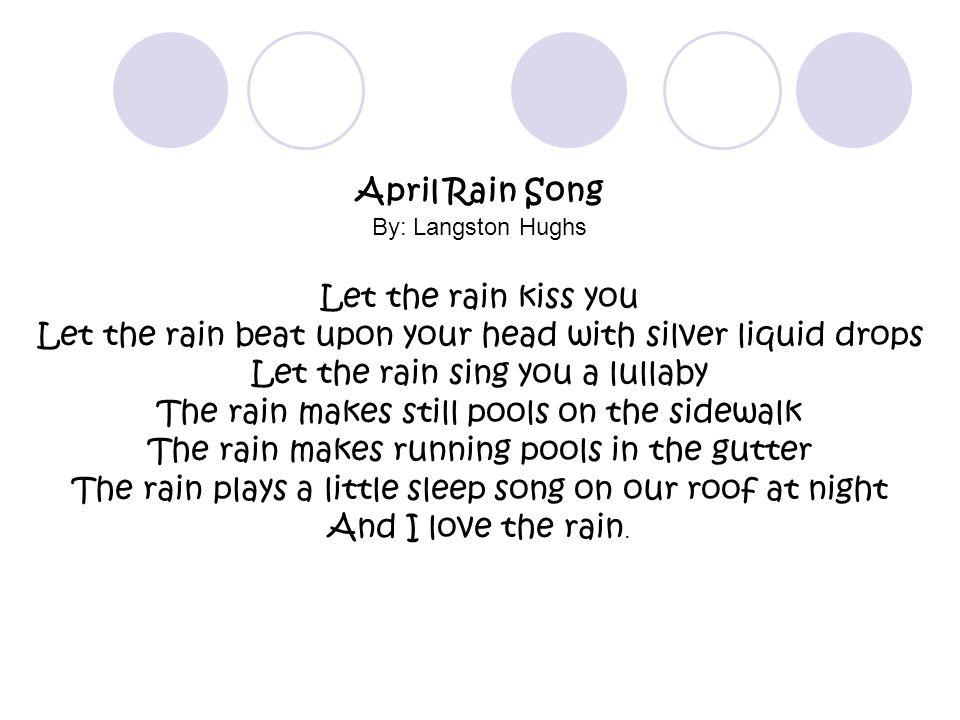 April Rain Song By: Langston Hughs.