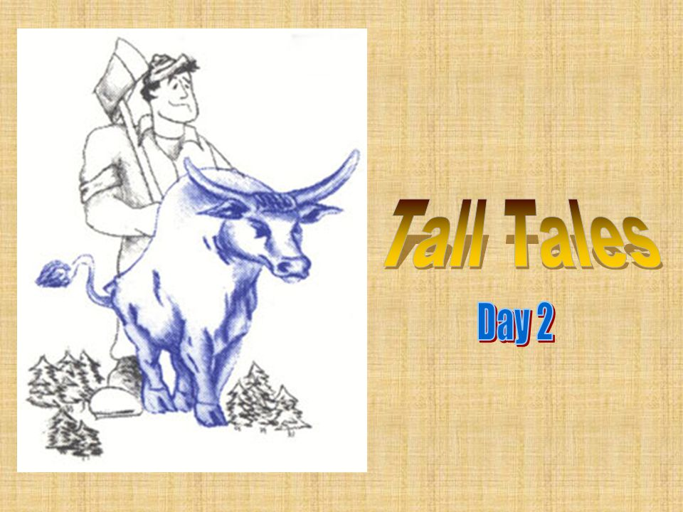 Tall Tales Day 2