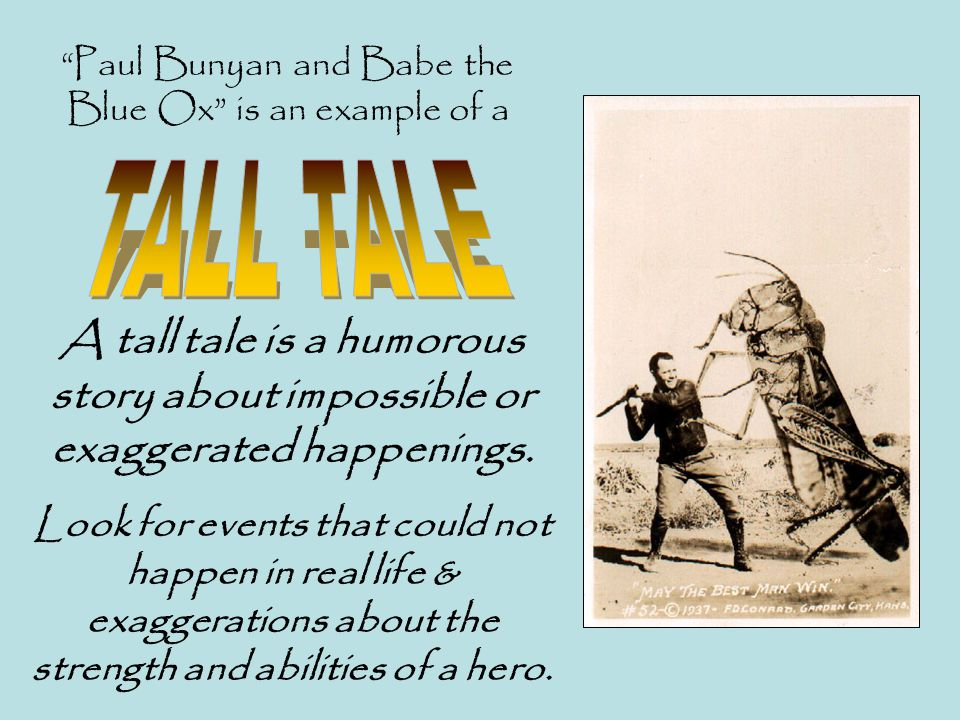 Paul Bunyan and Babe the Blue Ox is an example of a