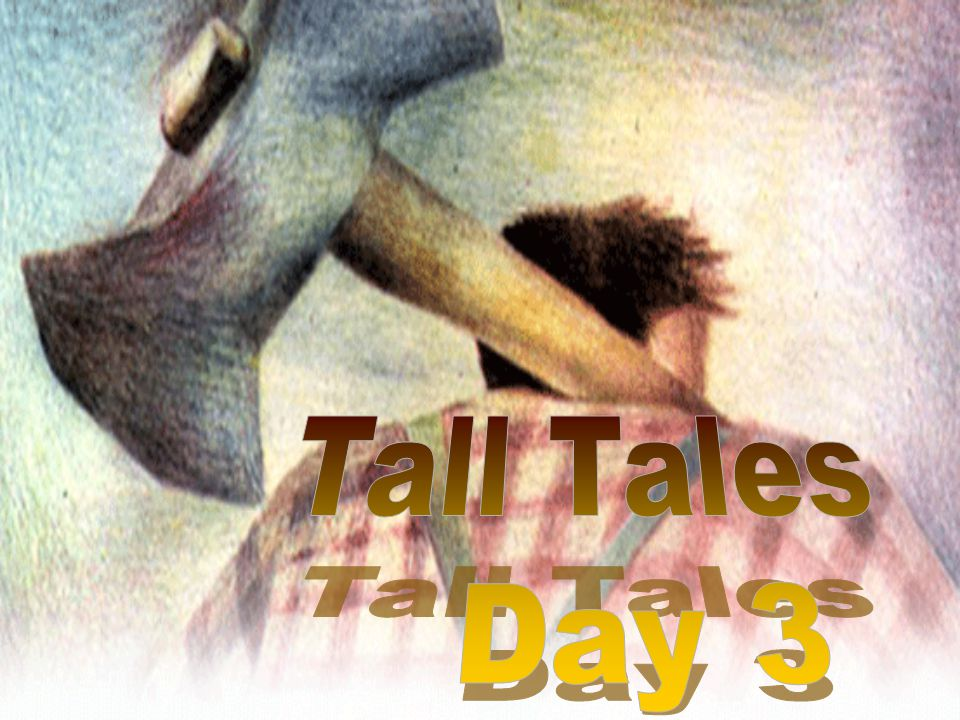 Tall Tales Day 3
