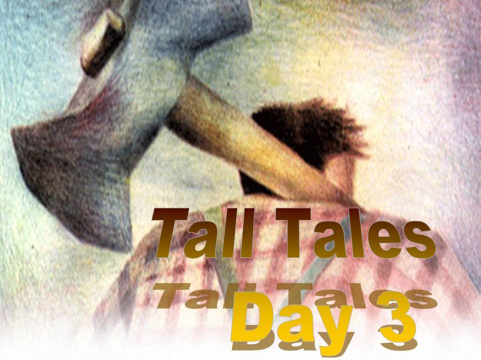 Tall Tales Day 3