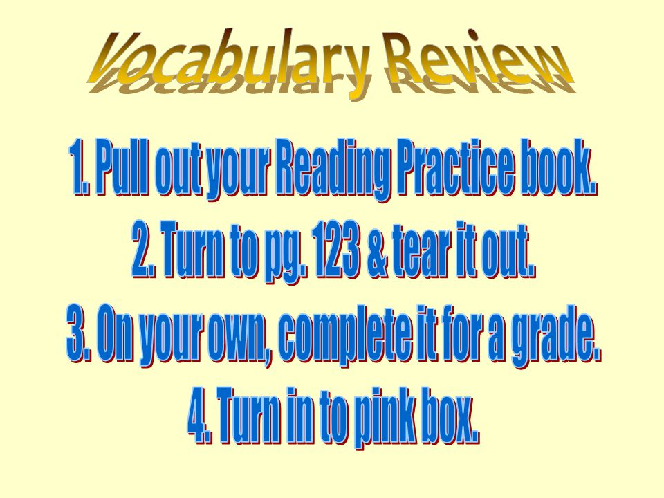 1. Pull out your Reading Practice book.
