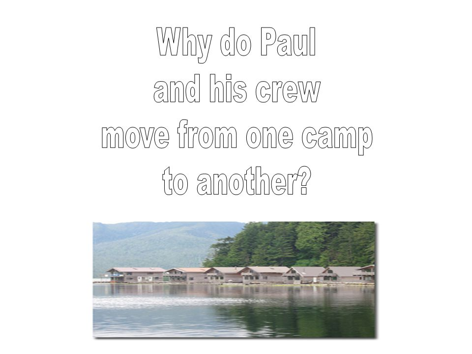 Why do Paul and his crew move from one camp to another