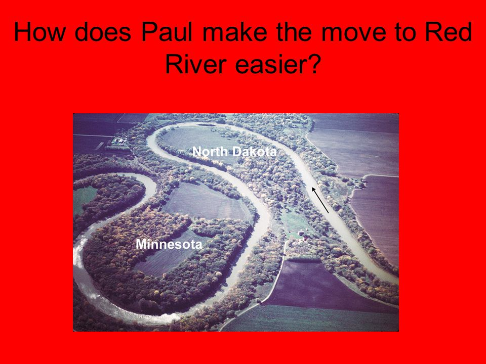 How does Paul make the move to Red River easier
