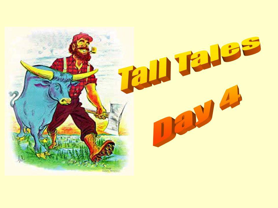 Tall Tales Day 4