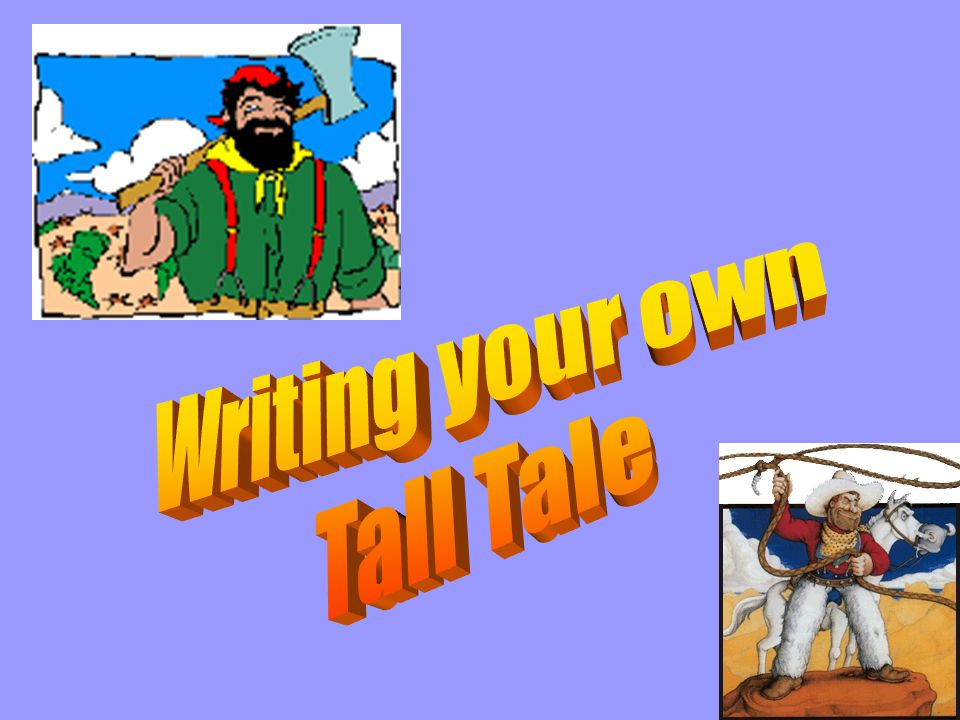 Writing your own Tall Tale