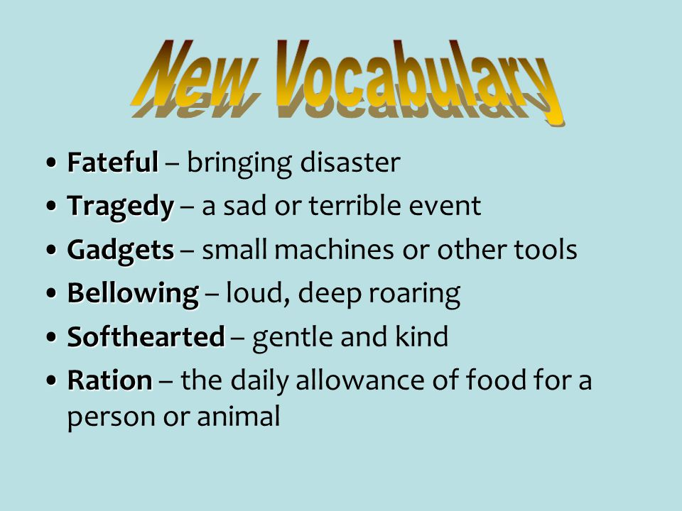 New Vocabulary Fateful – bringing disaster