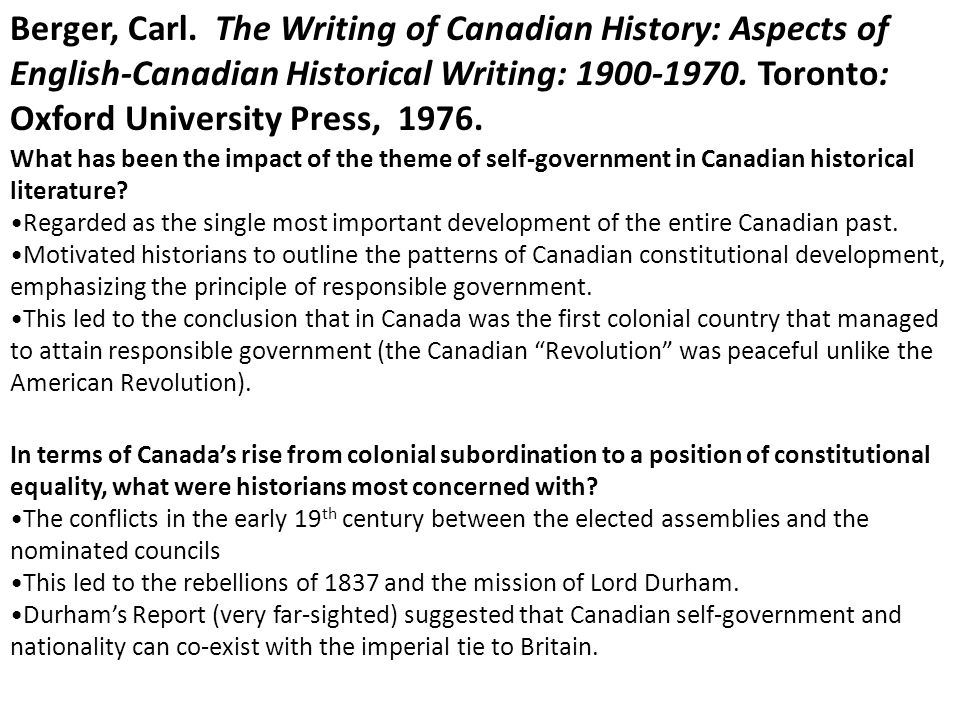 Berger, Carl. The Writing of Canadian History: Aspects of English-Canadian Historical Writing: 1900-1970. Toronto: Oxford University Press, 1976.