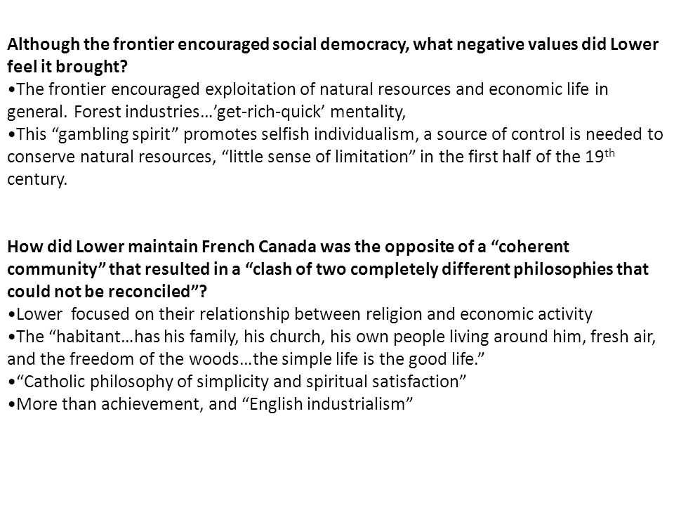 Although the frontier encouraged social democracy, what negative values did Lower feel it brought
