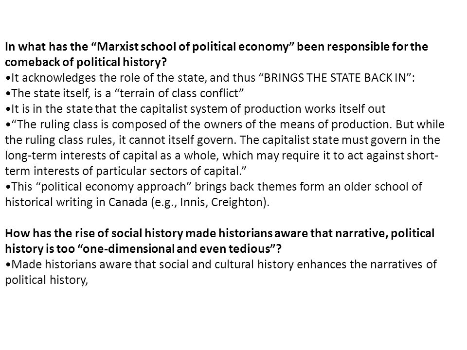 In what has the Marxist school of political economy been responsible for the comeback of political history