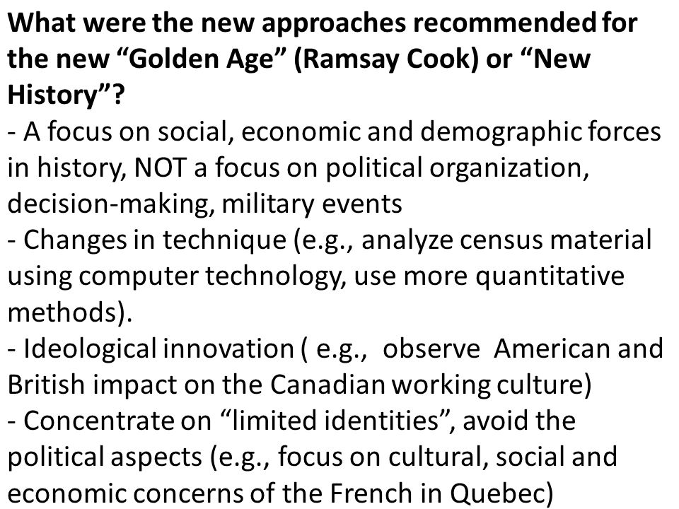 What were the new approaches recommended for the new Golden Age (Ramsay Cook) or New History