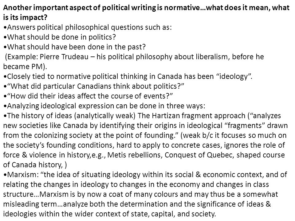 Another important aspect of political writing is normative…what does it mean, what is its impact