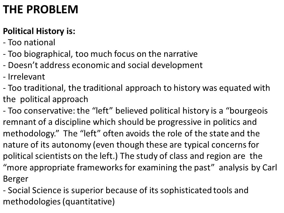 THE PROBLEM Political History is: - Too national