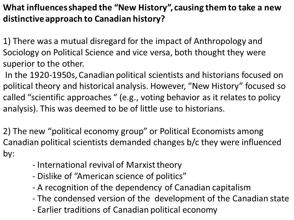 What influences shaped the New History , causing them to take a new distinctive approach to Canadian history