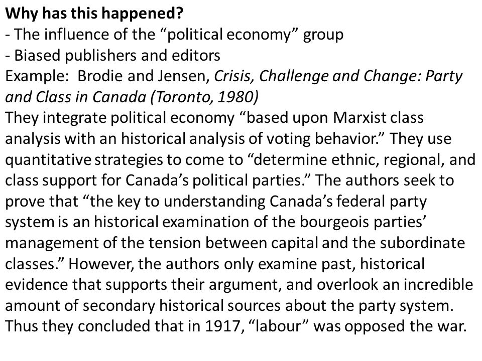 Why has this happened - The influence of the political economy group. - Biased publishers and editors.