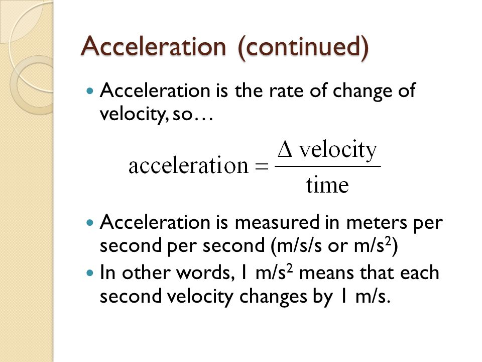 Acceleration (continued)