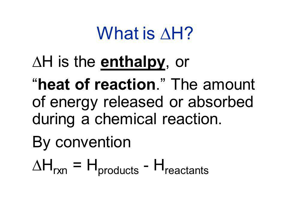 What is DH DH is the enthalpy, or