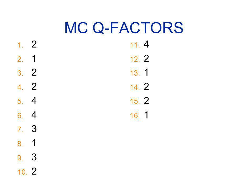 MC Q-FACTORS 2 1 4 3 4 2 1