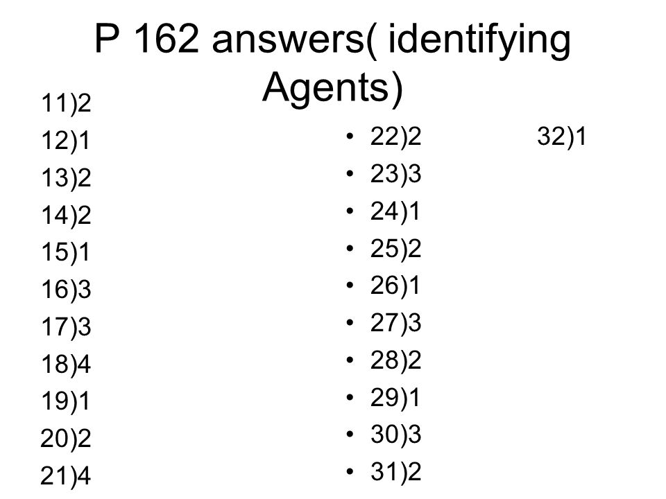 P 162 answers( identifying Agents)