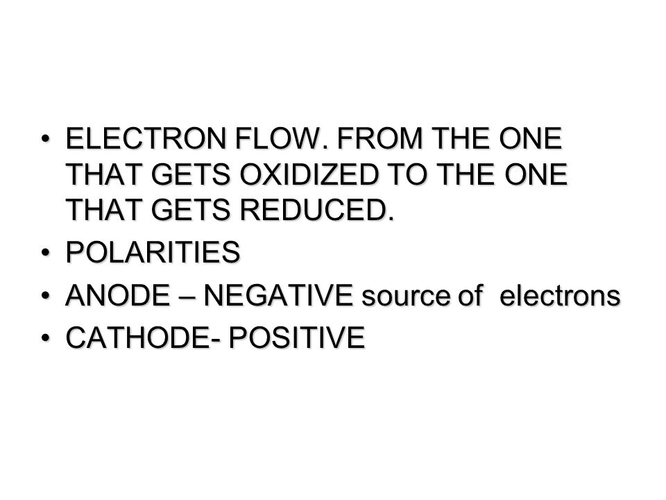 ELECTRON FLOW. FROM THE ONE THAT GETS OXIDIZED TO THE ONE THAT GETS REDUCED.