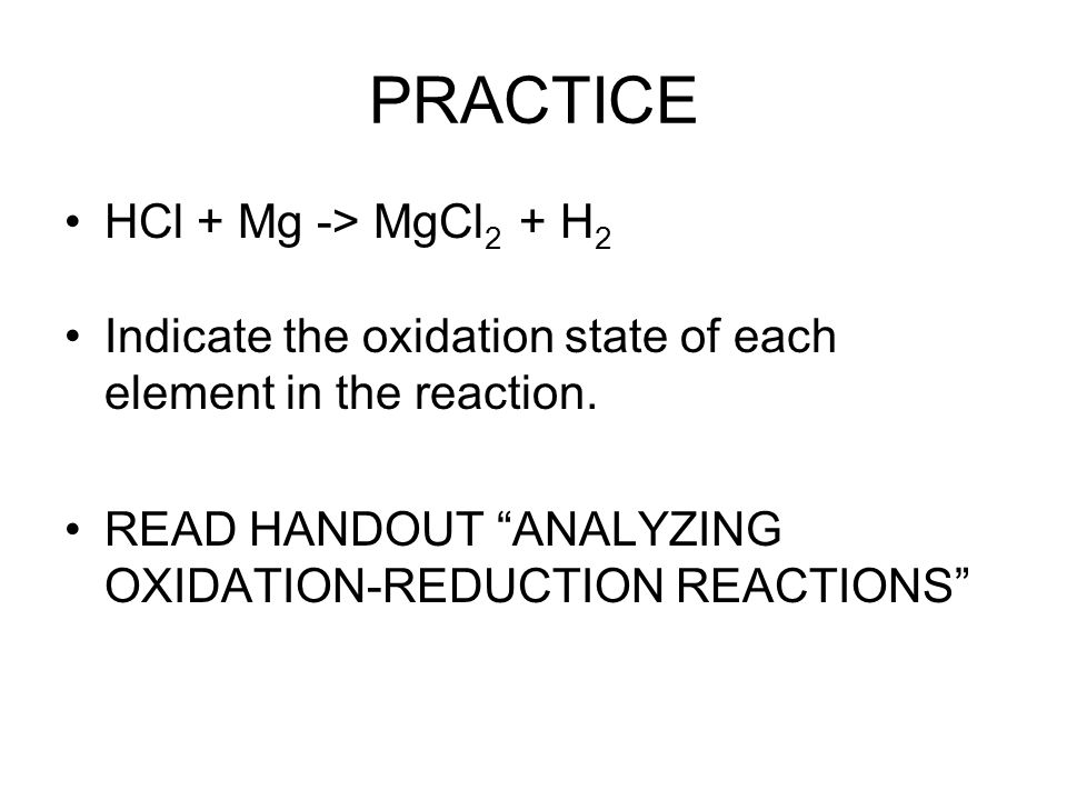 PRACTICE HCl + Mg -> MgCl2 + H2