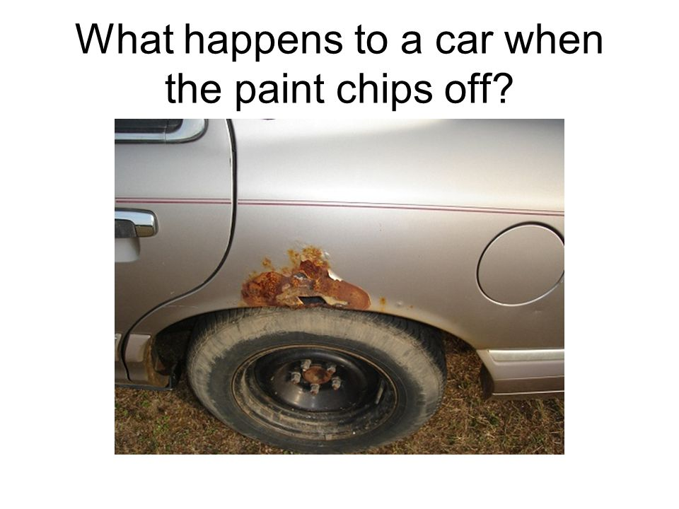 What happens to a car when the paint chips off