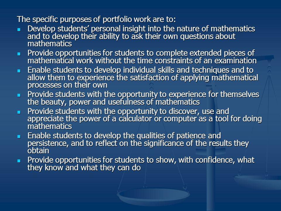 The specific purposes of portfolio work are to: