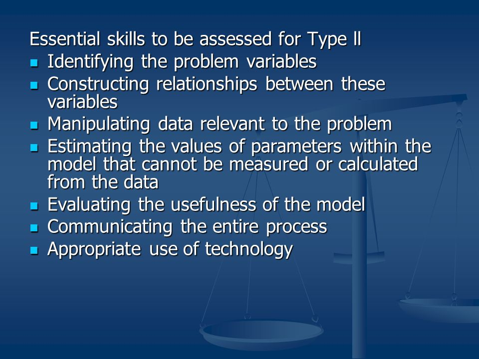 Essential skills to be assessed for Type ll