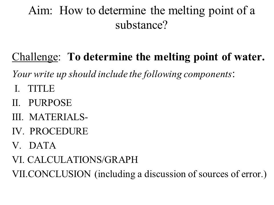 Aim: How to determine the melting point of a substance