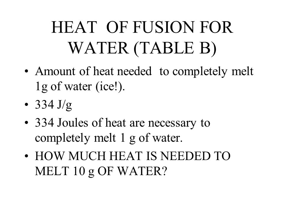HEAT OF FUSION FOR WATER (TABLE B)