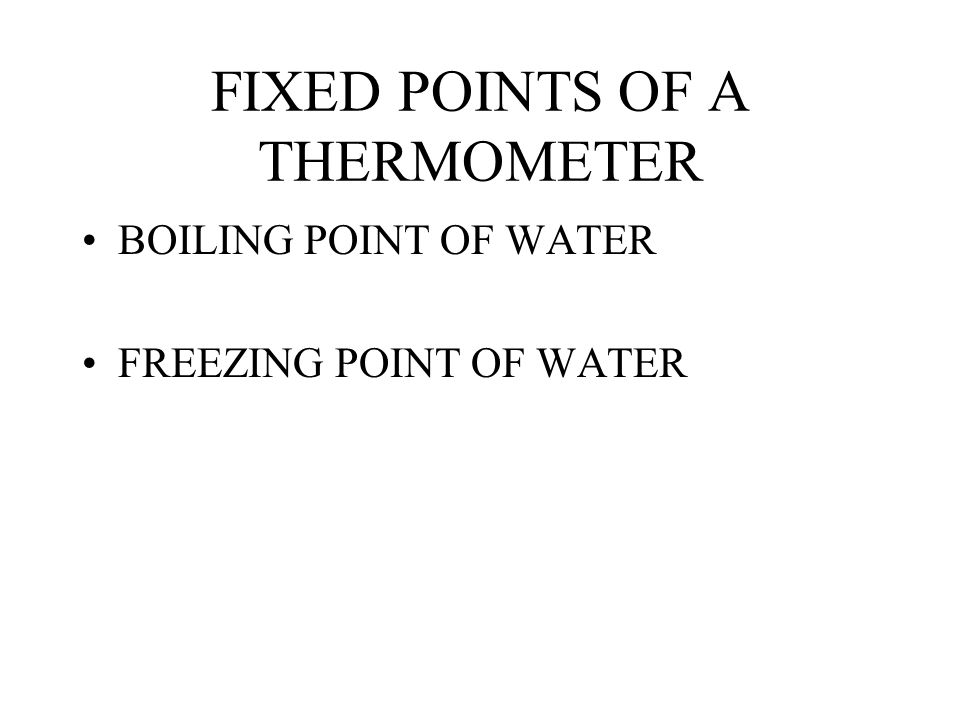FIXED POINTS OF A THERMOMETER