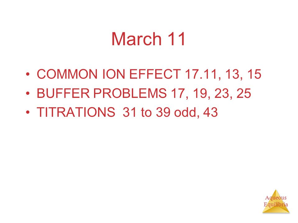 March 11 COMMON ION EFFECT 17.11, 13, 15
