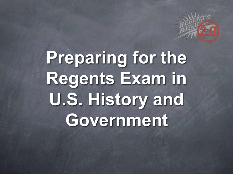 Preparing for the Regents Exam in U.S. History and Government