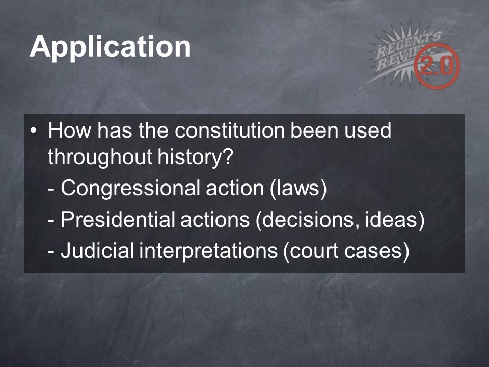 Application How has the constitution been used throughout history