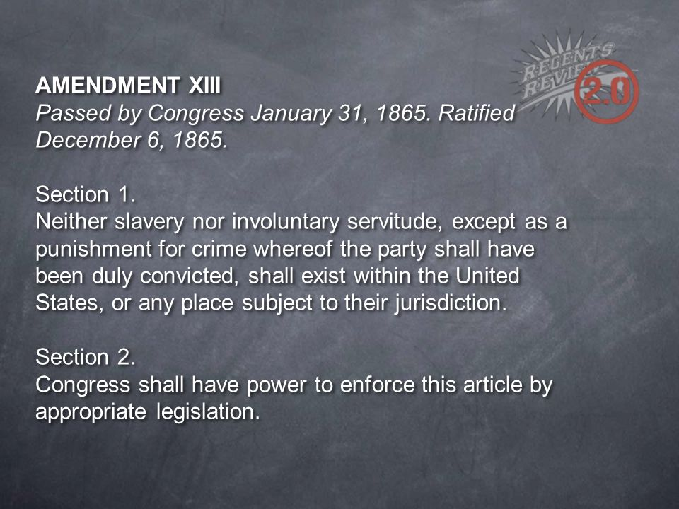 AMENDMENT XIII Passed by Congress January 31, 1865
