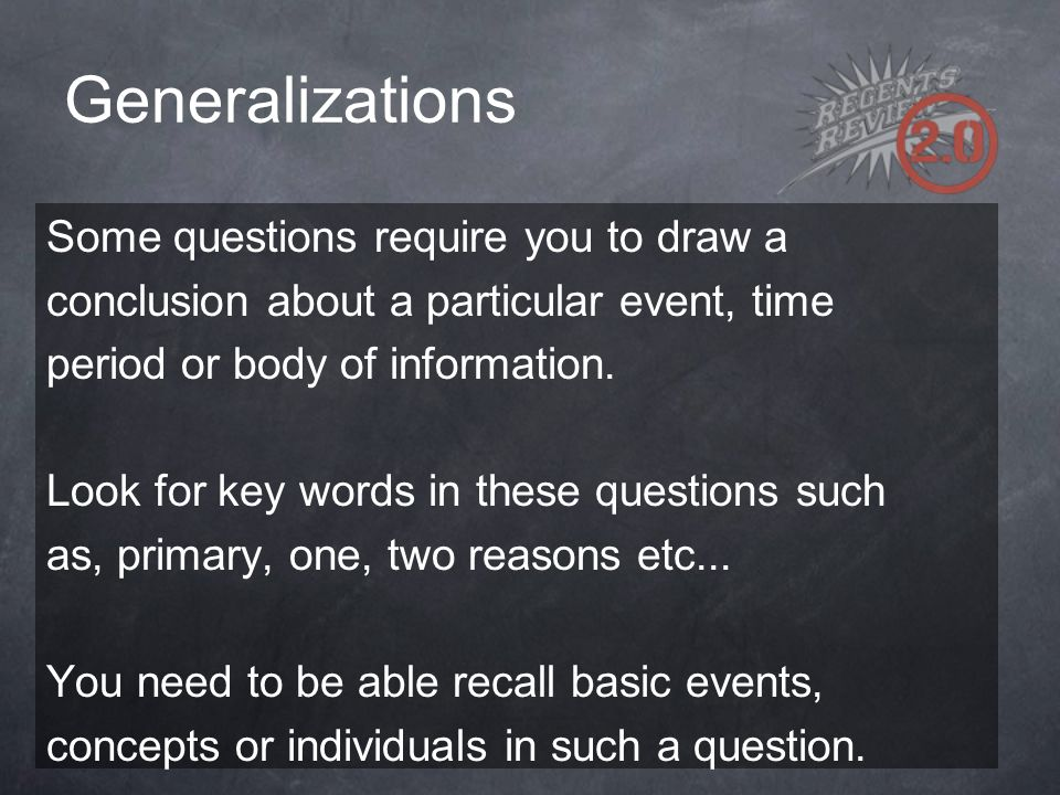 Generalizations Some questions require you to draw a