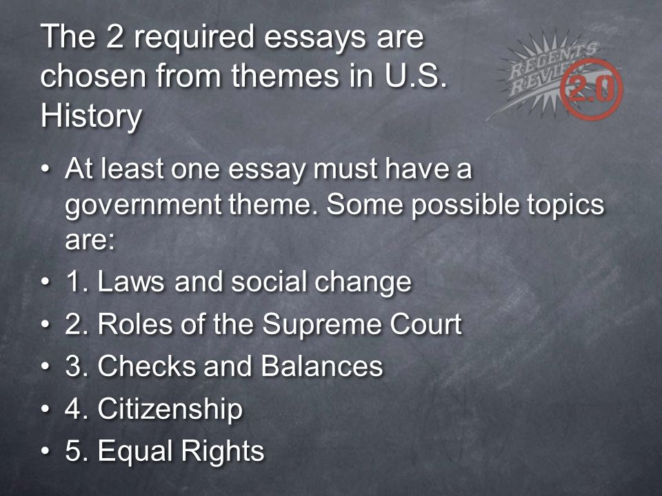 preparing for the regents exam in u s history and government  the 2 required essays are chosen from themes in u s history