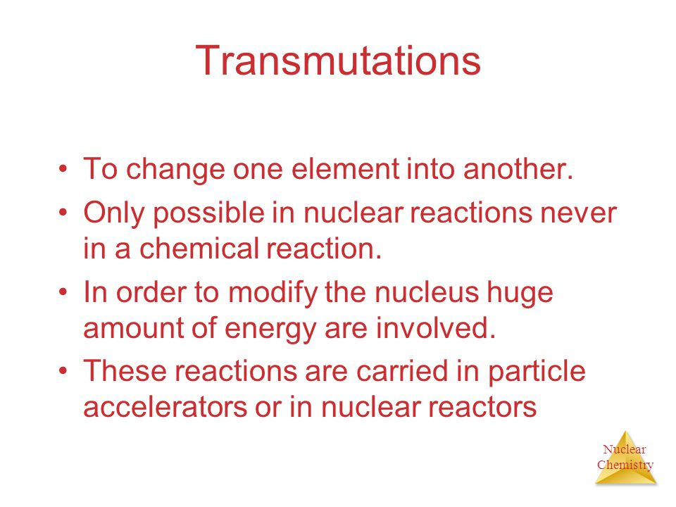 Transmutations To change one element into another.