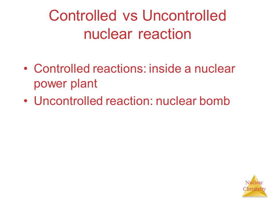 Controlled vs Uncontrolled nuclear reaction