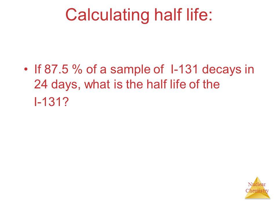 Calculating half life: