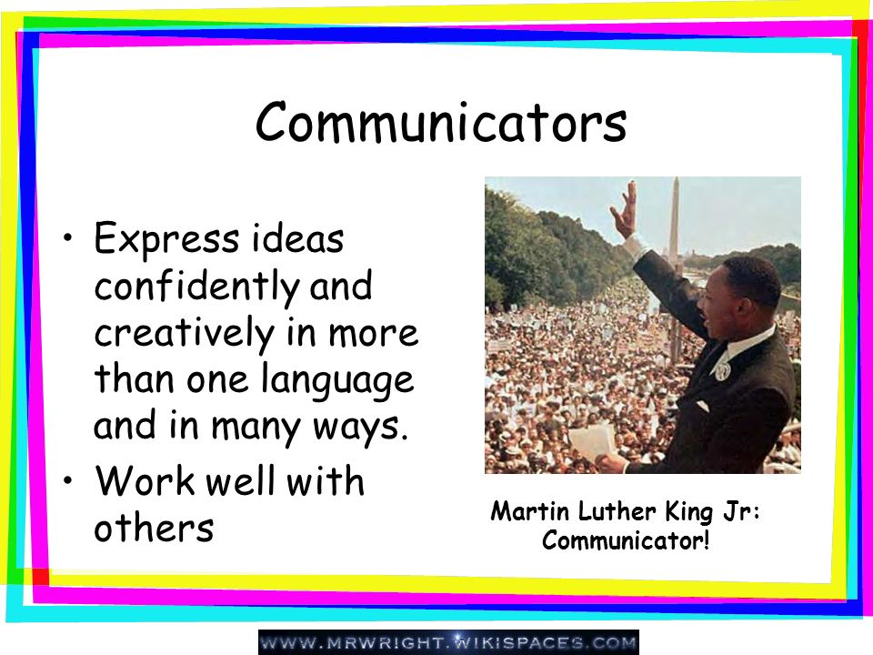 Martin Luther King Jr: Communicator!