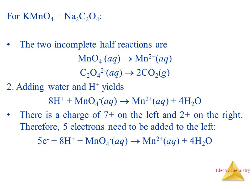 The two incomplete half reactions are MnO4-(aq)  Mn2+(aq)