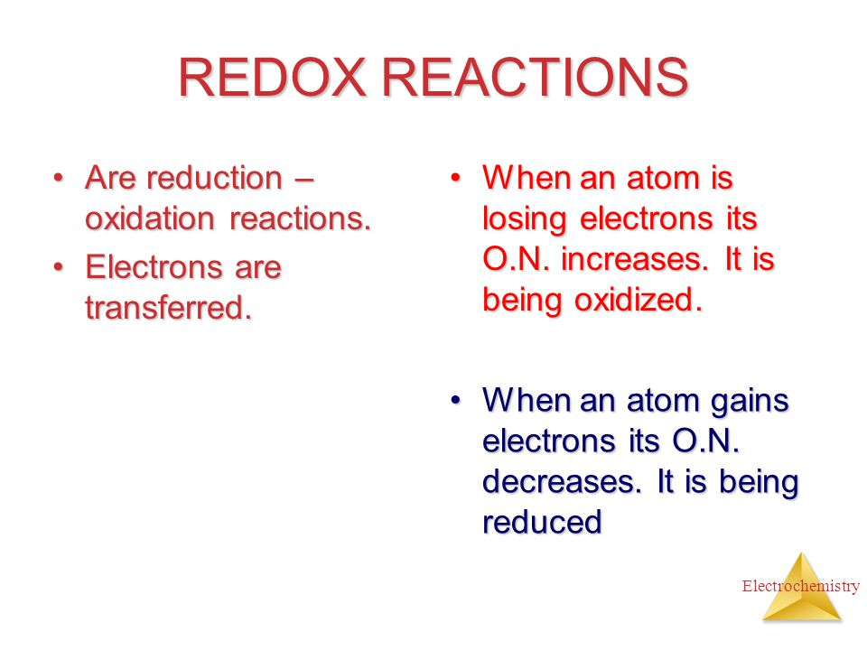 REDOX REACTIONS Are reduction – oxidation reactions.