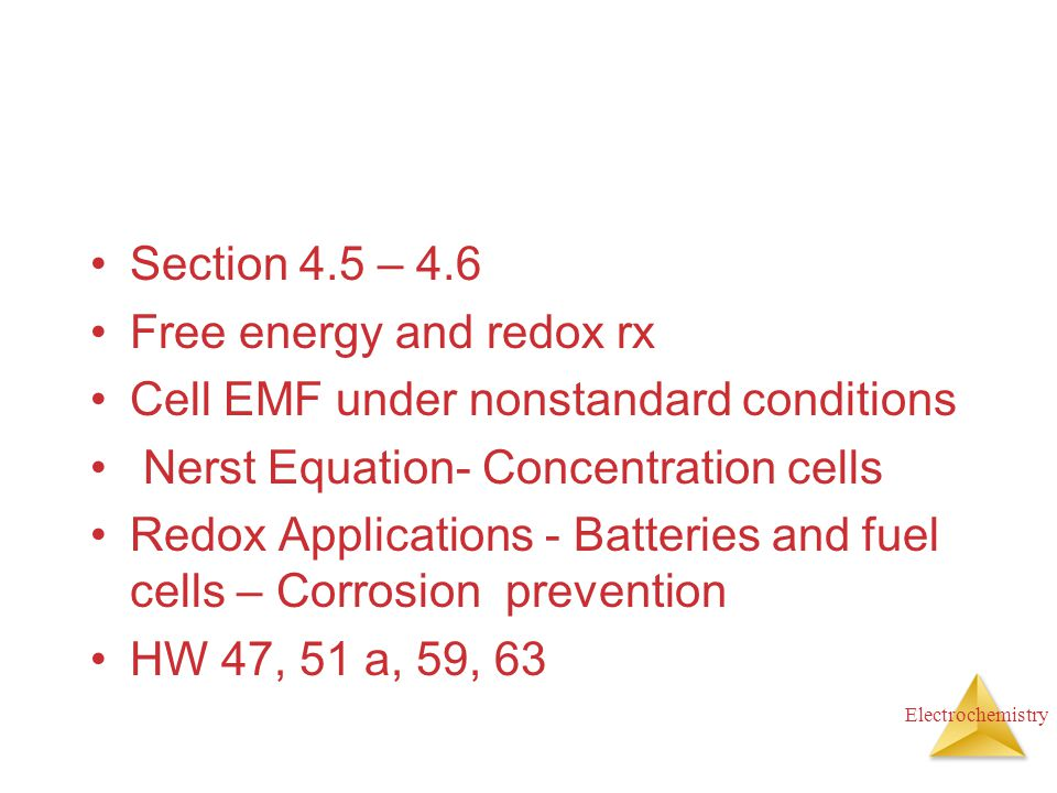 Section 4.5 – 4.6 Free energy and redox rx. Cell EMF under nonstandard conditions. Nerst Equation- Concentration cells.